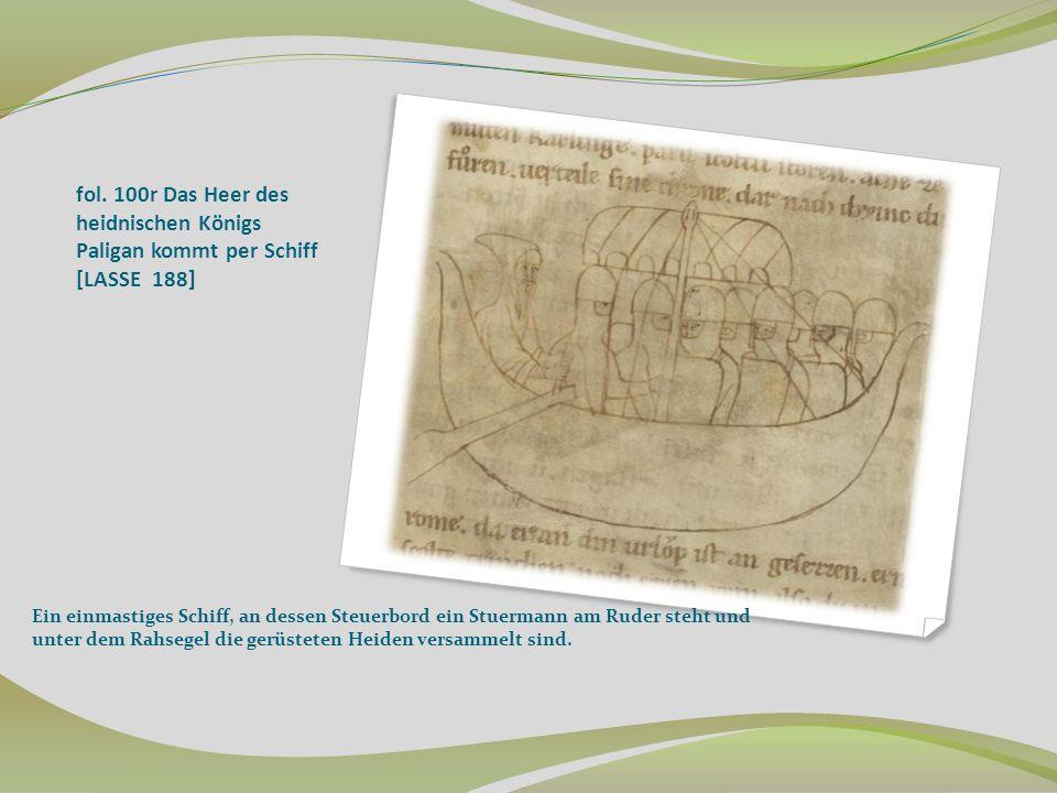 fol. 100r Das Heer des heidnischen Königs Paligan kommt per Schiff [LASSE 188]